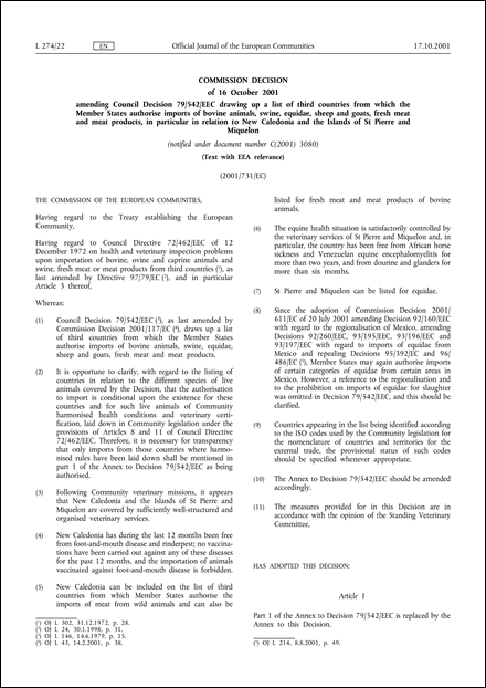 2001/731/EC: Commission Decision of 16 October 2001 amending Council Decision 79/542/EEC drawing up a list of third countries from which the Member States authorise imports of bovine animals, swine, equidae, sheep and goats, fresh meat and meat products, in particular in relation to New Caledonia and the Islands of St Pierre and Miquelon (Text with EEA relevance) (notified under document number C(2001) 3080)