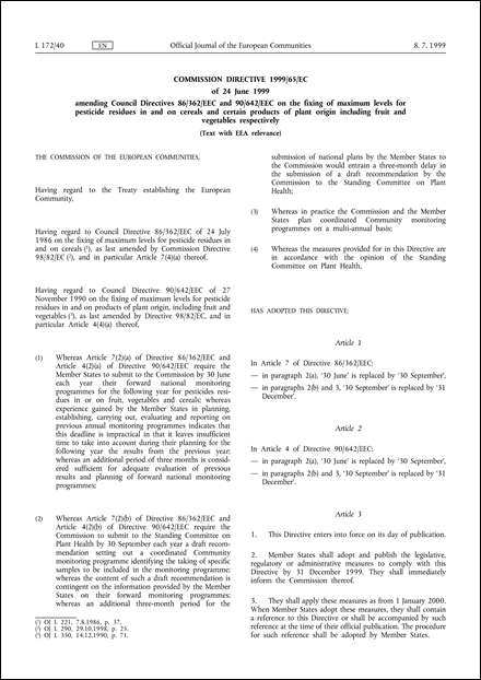 Commission Directive 1999/65/EC of 24 June 1999 amending Council Directives 86/362/EEC and 90/642/EEC on the fixing of maximum levels for pesticide residues in and on cereals and certain products of plant origin including fruit and vegetables respectively (Text with EEA relevance)