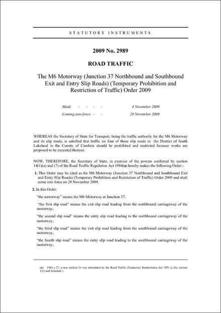 The M6 Motorway (Junction 37 Northbound and Southbound Exit and Entry Slip Roads) (Temporary Prohibition and Restriction of Traffic) Order 2009