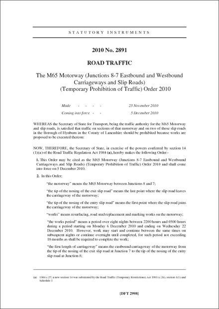 The M65 Motorway (Juntions 8-7 Eastbound & Westbound Carriageways and Slip Roads) (temoprary Prohibition of Traffic) Order 2010