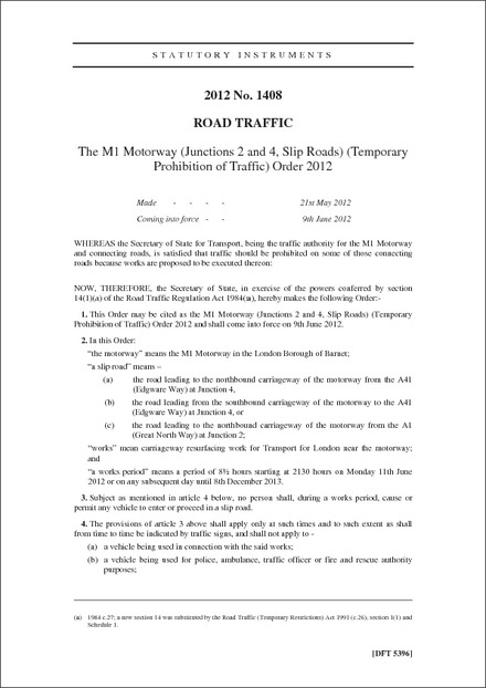 The M1 Motorway (Junctions 2 and 4, Slip Roads) (Temporary Prohibition of Traffic) Order 2012