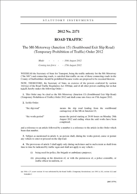The M6 Motorway (Junction 15) (Southbound Exit Slip Road) (Temporary Prohibition of Traffic) Order 2012