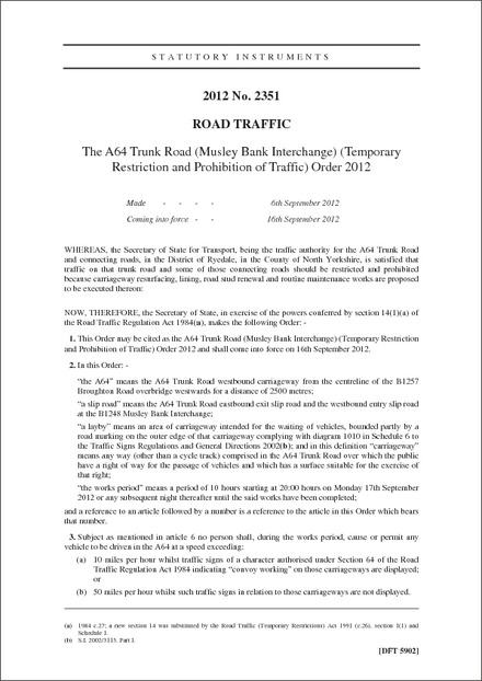 The A64 Trunk Road (Musley Bank Interchange) (Temporary Restriction and Prohibition of Traffic) Order 2012