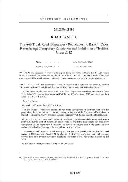 The A66 Trunk Road (Slapestones Roundabout to Baron's Cross Resurfacing) (Temporary Restriction and Prohibition of Traffic) Order 2012