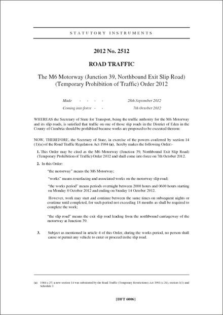 The M6 Motorway (Junction 39, Northbound Exit Slip Road) (Temporary Prohibition of Traffic) Order 2012