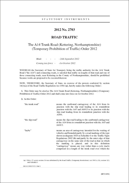 The A14 Trunk Road (Kettering, Northamptonshire) (Temporary Prohibition of Traffic) Order 2012