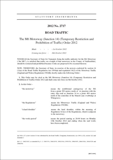 The M6 Motorway (Junction 14) (Temporary Restriction and Prohibition of Traffic) Order 2012