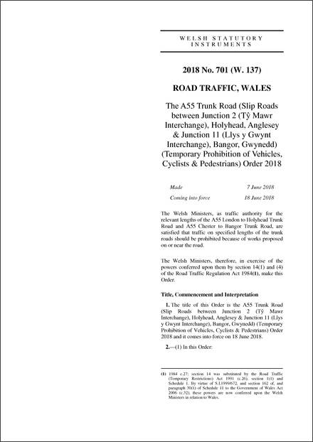The A55 Trunk Road (Slip Roads between Junction 2 (Tŷ Mawr Interchange), Holyhead, Anglesey & Junction 11 (Llys y Gwynt Interchange), Bangor, Gwynedd) (Temporary Prohibition of Vehicles, Cyclists & Pedestrians) Order 2018